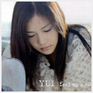 single_yui_feel_my_soul