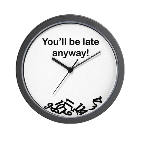 youll_be_late_anyway_wall_clock